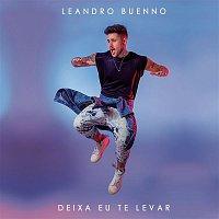 Leandro Buenno – Deixa Eu Te Levar