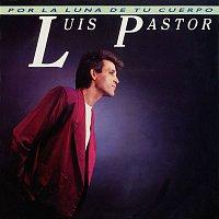 Luis Pastor – Por la luna de tu cuerpo