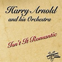Harry Arnold, his Orchestra – Isn´t It Romantic