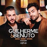 Guilherme & Benuto – Amando, Bebendo e Sofrendo (Ao Vivo) - EP 4