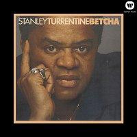 Stanley Turrentine – Betcha