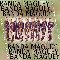 Banda Maguey – Canciones De Mi Pueblo