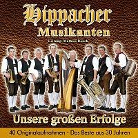 Hippacher Musikanten – Das Beste der… - unsere groszen Erfolge