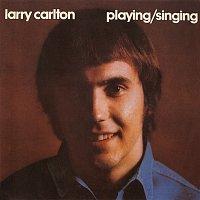 Larry Carlton – Singing / Playing