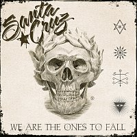 Santa Cruz – We Are The Ones To Fall