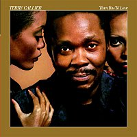 Terry Callier – Turn You To Love