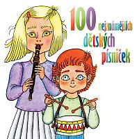 Různí interpreti – 100 nejznámějších dětských písniček