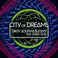 Dirty South, Alesso, Ruben Haze – City Of Dreams