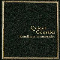 Quique González – Kamikazes enamorados