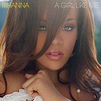 Rihanna – A Girl Like Me