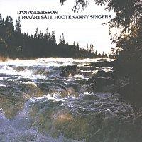 Hootenanny Singers – Dan Andersson pa vart satt
