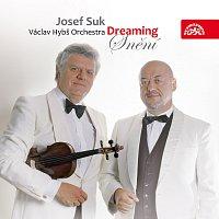 Josef Suk, Václav Hybš se svým orchestrem – Snění (Dreaming)