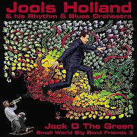 Jools Holland, Solomon Burke, Eric Clapton – Jack O The Green: Small World Big Band Friends 3