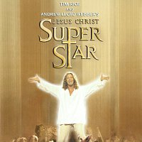 Andrew Lloyd-Webber, New Cast Of Jesus Christ Superstar (2000) – Jesus Christ Superstar [2000 New Cast Soundtrack Recording]