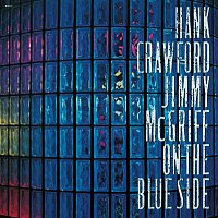 Hank Crawford, Jimmy McGriff – On The Blue Side
