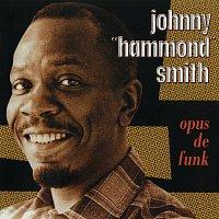 """Johnny """"Hammond"""" Smith – Opus De Funk"""