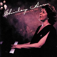 Shirley Horn – Close Enough For Love
