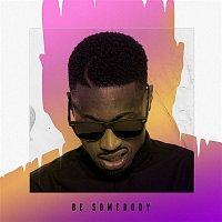 Lazee – Be Somebody