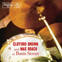 Clifford Brown, Max Roach – Clifford Brown And Max Roach At Basin Street [Expanded Edition]