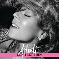 Ashanti – Don't Let Them
