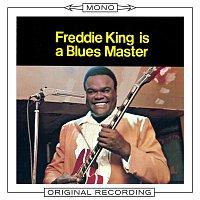 Freddie King – Freddie King Is A Blues Master (Mono)