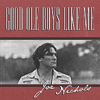 Joe Nichols – Good Ole Boys Like Me