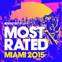 Various  Artists – Defected Presents Most Rated Miami 2015