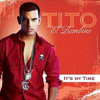 """Tito """"El Bambino"""" – It's My Time"""