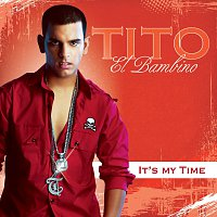 "Tito ""El Bambino"" – It's My Time"
