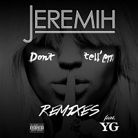 Jeremih, YG – Don't Tell 'Em [Remixes]