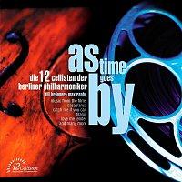 Die 12 Cellisten der Berliner Philharmoniker – As Time Goes By