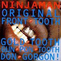 Ninjaman – Original Front Tooth Gold Tooth Don Gorgon