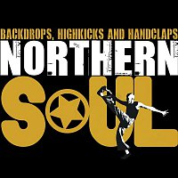 Various Artists.. – Northern Soul - Backdrops, Highkicks and Handclaps