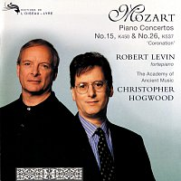 """Robert Levin, The Academy of Ancient Music, Christopher Hogwood – Mozart: Piano Concertos Nos. 15 & 26 """"Coronation"""""""
