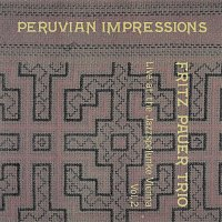 Fritz Pauer Trio – Peruvian Impressions, Live at the Jazzspelunke Vienna, Vol.2