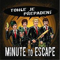 Minute to Escape – Tohle je přepadení