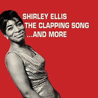 Shirley Ellis – The Clapping Song... And More