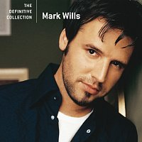 Mark Wills – The Definitive Collection