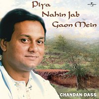 Chandan Dass – Piya Nahin Jab Gaon Mein