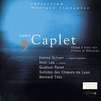 Fabrice Pierre, Virginie Pochon, Hanna Schaer, Nathalie Geoffray, Philippe Bernold – Caplet - Messe a trois voix-Les prieres-Melodies