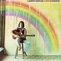 Larry Gatlin – Rain Rainbow