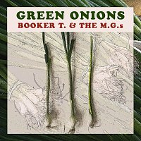 Booker T., The M.G.s – Green Onions