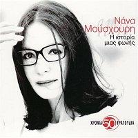 Nana Mouskouri – I Istoria Mias Fonis / 50 Chronia - 50 Tragoudia