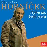 Miroslav Horníček – Miroslav Horníček Hýbu se, tedy jsem