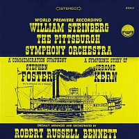 Pittsburgh Symphony Orchestra & William Steinberg – Bennett: A Commemoration Symphony to Stephen Foster & A Symphonic Story of Jerome Kern