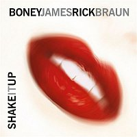 Boney James & Rick Braun – Shake It Up