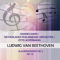 Hannes  Kann, Netherlands Philharmonic Orchestra – Hannes Kann / Netherlands Philarmonic Orchestra / Otto Ackermann play: Ludwig van Beethoven: Klavierkonzert Nr. 5, Op. 73