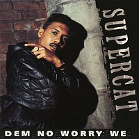 Super Cat – Dem No Worry We (Remix)