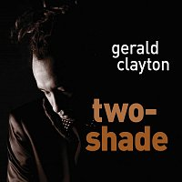 Gerald Clayton – Two-Shade