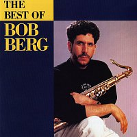 Bob Berg – The Best Of Bob Berg